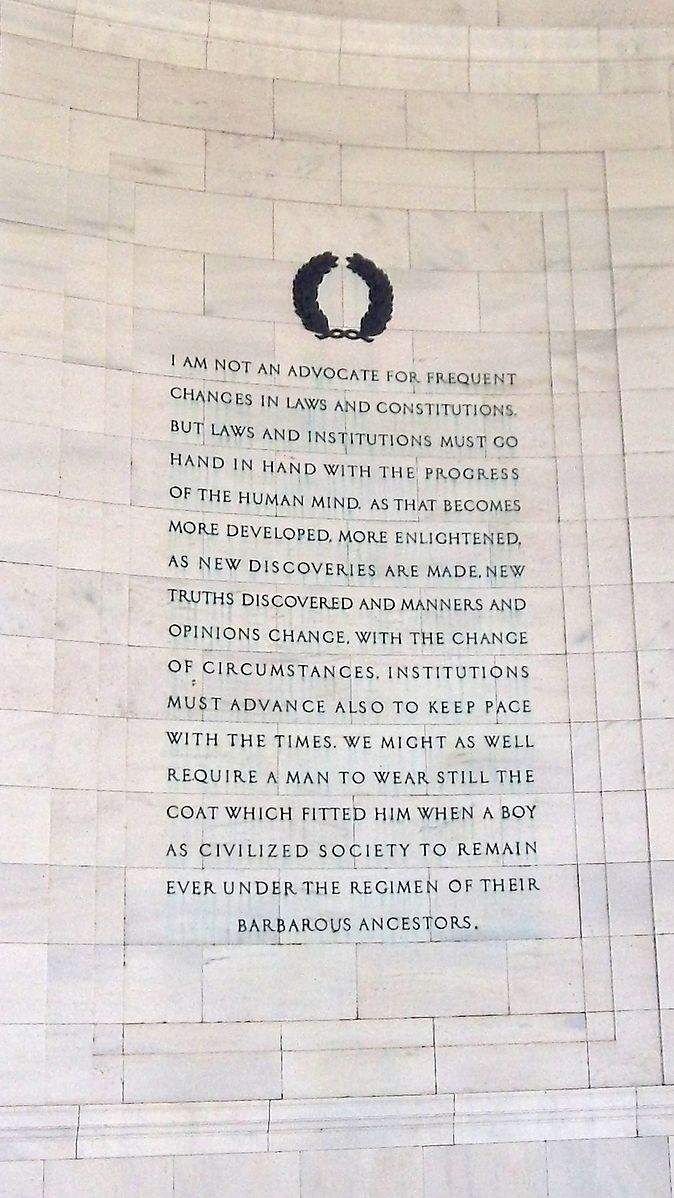 """I_Am_Not_an_Advocate_for_Frequent_Changes_._._.""_at_Jefferson_Memorial"
